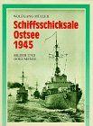 Schiffsschicksale Ostsee 1945