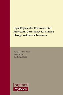 Legal Regimes for Environmental Protection: Governance for Climate Change and Ocean Resources
