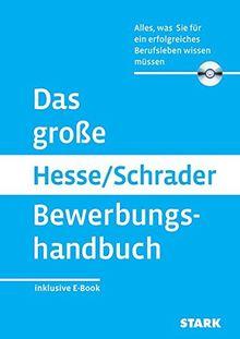 Hesse/Schrader: Das große Hesse/Schrader Bewerbungshandbuch + eBook: Alles, was Sie für eine erfolgreiches Berufsleben wissen müssen