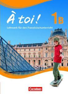 À toi! - Fünfbändige Ausgabe: Band 1B - Schülerbuch: Festeinband