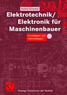 Elektrotechnik/Elektronik für Maschinenbauer: Grundlagen und Anwendungen (Viewegs Fachbücher der Technik)