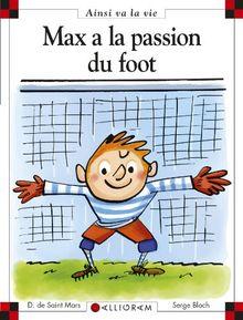 Max a la passion du foot