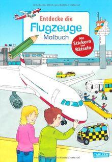 Entdecke...: Entdecke die Flugzeuge: Malbuch mit Stickern