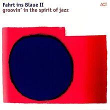 Fahrt Ins Blaue II-Groovin' in the Spirit of Jazz [Vinyl LP]