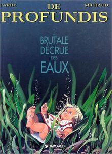 De profundis, Tome 1 : Brutale décrue des eaux (Profundis (de))