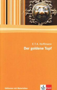 Der goldene Topf: Ein Märchen aus der neuen Zeit. Textausgabe mit Materialien