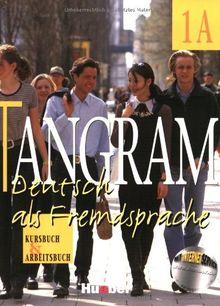 Tangram - Vierbändige Ausgabe. Deutsch als Fremdsprache: Tangram, neue Rechtschreibung, 4 Bde., Bd.1A, Kursbuch und Arbeitsbuch: Kursbuch & Arbeitsbuch 1a