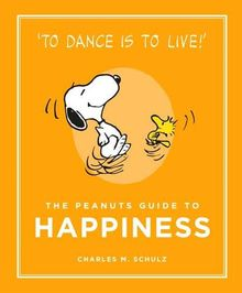 The Peanuts Guide to Happiness: Peanuts Guide to Life 05
