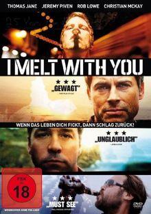 I Melt With You - Wenn das Leben dich f****, dann schlag zurück! [DVD]