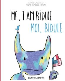 Me, I Am Bidule / Moi, Bidule