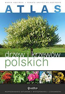 Atlas drzew i krzewow polskich