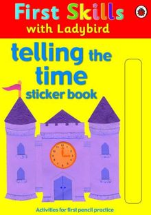 Telling the Time Sticker Book (First Skills)