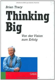 Thinking Big: Von der Vision zum Erfolg