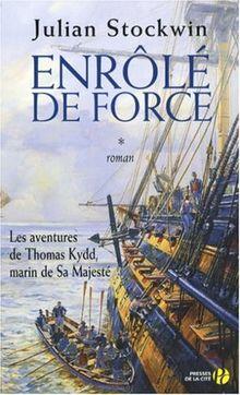 Les aventures de Thomas Kydd, marin de Sa Majesté, Tome 1 : Enrôlé de force