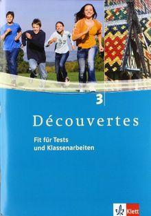 Découvertes 3. Fit für Tests und Klassenarbeiten. Arbeitsheft mit CD-ROM: TEIL 3