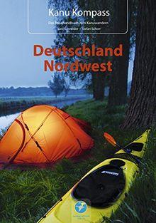 Kanu Kompass Deutschland Nordwest: Das Reisehandbuch zum Kanuwandern