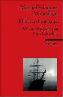 El barco fantasma: Una investigación de Pepe Carvalho. (Fremdsprachentexte)