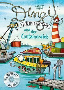 Dingi und der Containerdieb: Kindermusical mit Hörspiel-CD und Noten