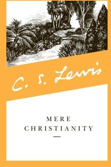 Mere Christianity: Collected Letters of C.S. Lewis No. 7 (C.S. Lewis Signature Classics)