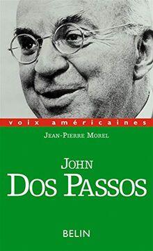 John Dos Passos: Multiplicité et solitude (Voix Américaines)