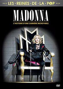 Madonna - l'histoire d'une carrière incroyable