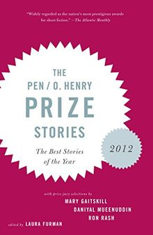 The PEN/O. Henry Prize Stories 2012: Including stories by John Berger, Wendell Berry, Anthony Doerr, Lauren Groff, Yi (The O. Henry Prize Collection)
