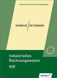 Industrielles Rechnungswesen - IKR: Schülerbuch, 41., überarbeitete Auflage, 2012