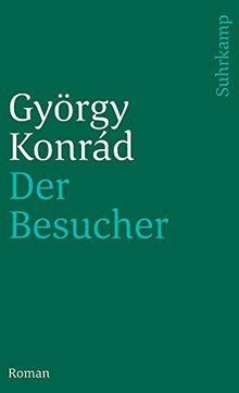 Der Besucher: Roman. Mit einem Nachwort von Walter Jens. Aus dem Ungarischen von Mario Szenessy (suhrkamp taschenbuch)