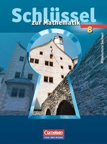 Schlüssel zur Mathematik - Mittelschule Sachsen: 8. Schuljahr - Schülerbuch