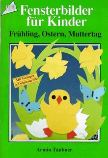 Fensterbilder für Kinder. Frühling, Ostern, Muttertag.