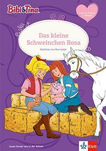 Bibi & Tina - Das kleine Schweinchen Rosa: Leseanfänger 1. Klasse (Bibi und Tina - Lesen lernen mit Bibi und Tina)