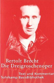Die Dreigroschenoper: Der Erstdruck 1928: Text und Kommentar (Suhrkamp BasisBibliothek)