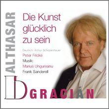 Balthasar Gracián - Die Kunst glücklich zu sein