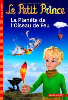 Le Petit Prince: LA Planete De L'Oiseau De Feu