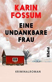 Eine undankbare Frau: Kriminalroman (Konrad Sejer, Band 10)