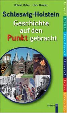 Schleswig-Holstein. Geschichte auf den Punkt gebracht: Schnellkurs für Einsteiger