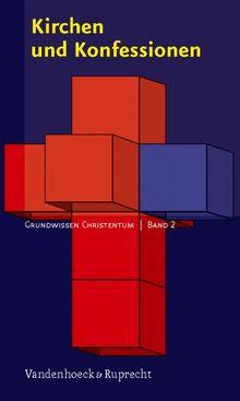 Kirchen und Konfessionen (Grundwissen Christentum)