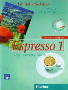Espresso 1 erweiterte Ausgabe: Ein Italienischkurs / Lehr- und Arbeitsbuch mit Audio-CD: Ein Italienischkurs / Lehr- und Arbeitsbuch mit integrierter Audio-CD