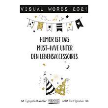 Visual Words 2021: Typo-Art Broschürenkalender mit Ferienterminen. Wandkalender mit netten Sprüchen. 30x30 cm