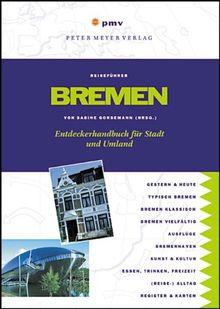 Bremen: Entdeckerhandbuch für Stadt und Umland