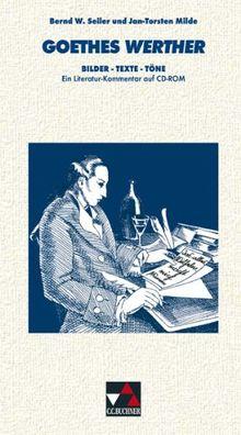 Goethes Werther, 1 CD-ROM Bilder - Texte - Töne. Ein Literatur-Kommentar auf CD-ROM. Für Windows ab 98 oder MacOS ab 8.5