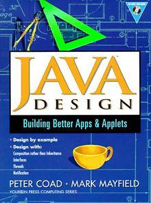 Java Design: Building Better Apps and Applets: Designing Better Apps and Applets (Yourdon Press Computing Series)