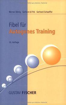 Fibel für autogenes Training: Anleitung für Übende