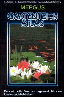 Gartenteich Atlas. Taschenbuchausgabe: Rund um den Gartenteich und das Kaltwasseraquarium