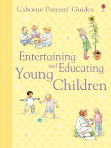 Usborne Parents' Guides Entertaining and Educating Young Children