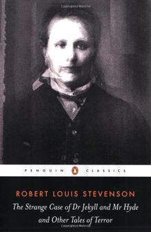 The Strange Case of Dr Jekyll and Mr Hyde and Other Tales of Terror (Penguin Classics)