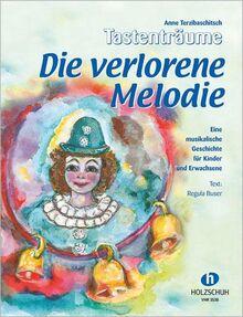 Die verlorene Melodie - Eine musikalische Geschichte für Kinder und Erwachsene für Klavier