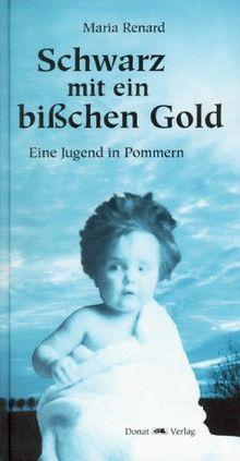 Schwarz mit ein bißchen Gold. Eine Jugend in Pommern