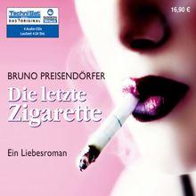 Die letzte Zigarette. 4 CDs: Ein Liebesroman
