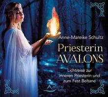Priesterin Avalons: Lichtreise zur inneren Priesterin und zum Fest Beltane
